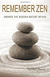 Remember Zen: Awaken the Buddha-Nature Within