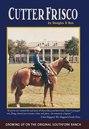 cutter-frisco-growing-up-on-the-original-southfork-ranch-a-memoir-by-douglas-d-box-2014-09-02