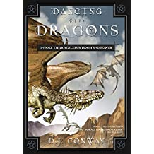 Dancing with Dragons: Invoke Their Ageless Wisdom & Power