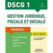 DSCG 1 - Gestion juridique, fiscale et sociale 2017/2018 : Manuel (Manuels DSCG) (French Edition)
