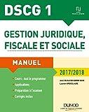 DSCG 1 - Gestion juridique, fiscale et sociale 2017/2018 : Manuel (Manuels DSCG)