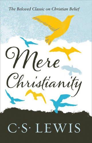 Mere Christianity (C. S. Lewis Signature Classic) (C. Lewis Signature Classic)