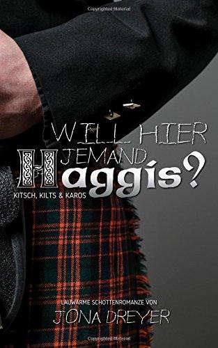 Preisvergleich Produktbild Will hier jemand Haggis: Lauwarme Schottenromanze