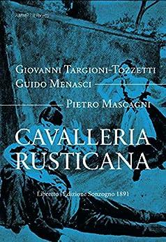 Cavalleria rusticana (i-Libretti Vol. 6) di [Targioni-Tozzetti, Giovanni, Menasci, Guido]
