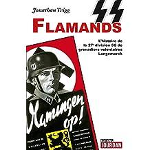 SS Flamands: L'histoire de la légion flamande de Hitler (French Edition)