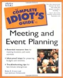 Complete Idiot's Guide to Meeting and Event Planning (The Complete Idiot's Guide)