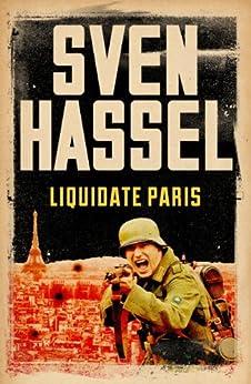 Liquidate Paris (Legion of the Damned Series Book 7) by [Hassel, Sven]