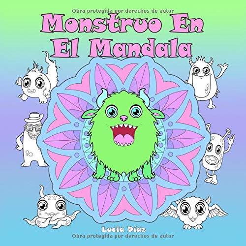 Monstruo En El Mandala: Un libro para colorear para niños y adultos para amar y relajarse