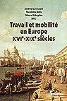 Travail et mobilité en Europe XVIe-XIXe siècles par Caracausi