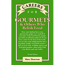 Careers for Gourmets and Others Who Relish Food (Careers for You)
