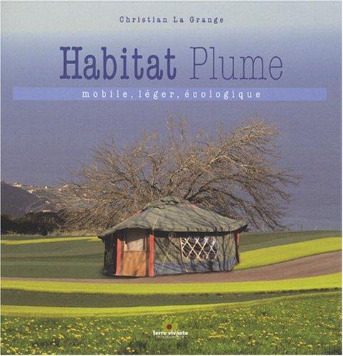 L'Habitat plume : Mobile, lger, cologique