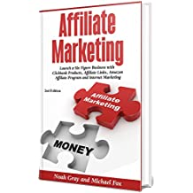 Affiliate Marketing: Launch a Six Figure Business with Clickbank Products, Affiliate Links, Amazon Affiliate Program and Internet Marketing (Online Business)[2nd Edition] (English Edition)