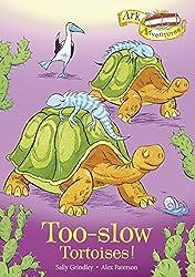 Ark Adventures: Too-slow Tortoises! by Sally Grindley (2012-01-05)