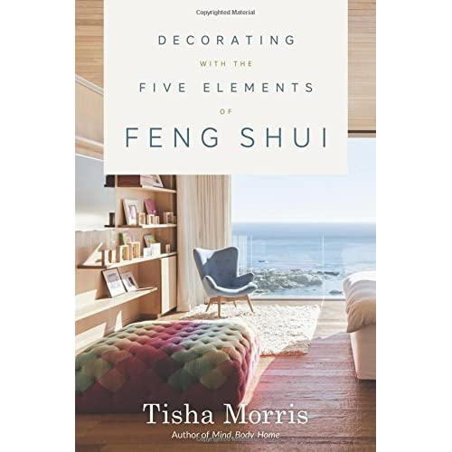 Decorating With the Five Elements of Feng Shui by Tisha Morris (2015-09-08)