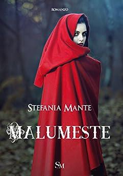 Malumeste (Italian Edition) by [Mante, Stefania]