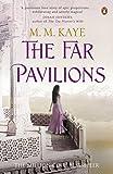 The Far Pavilions by M. M. Kaye