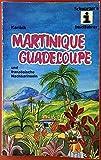 Martinique Guadeloupe und französische Nachbarinseln -