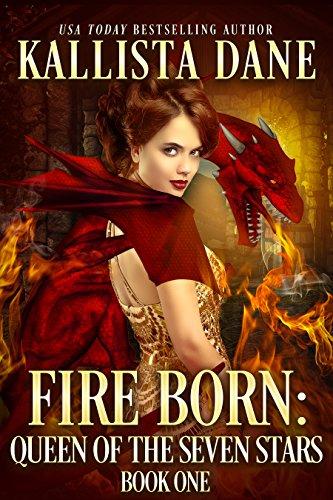 Fire Born: a Reverse Harem Fantasy Romance (Queen of the Seven Stars Book 1) (English Edition)