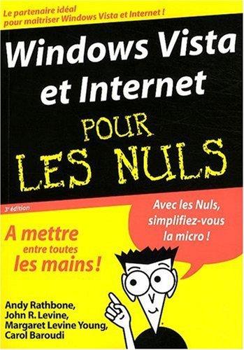 Windows Vista et Internet pour les nuls by Andy Rathbone (2009-08-13) par Andy Rathbone;John Levine;Margaret Levine;Carol Baroudi