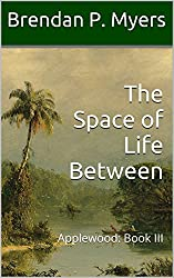 The Space of Life Between - A Vampire Thriller (Applewood Book 3)