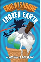 Eric Wishbone and the Frozen Earth by Jonathan Oldershaw (2013-11-26) Paperback