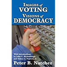 Images of Voting/Visions of Democracy