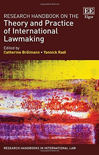 Research Handbook on the Theory and Practice of International Lawmaking (Research Handbooks in International Law Series) by Catherine Brolmann (2016-04-29)