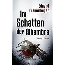 Im Schatten der Alhambra: Spanien-Thriller (Andalusien Trilogie Band 3) (German Edition)