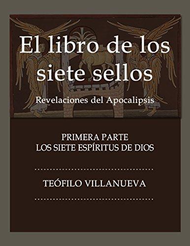 El libro de los siete sellos: Revelaciones del apocalipsis (Los siete espíritus de Dios nº 1)