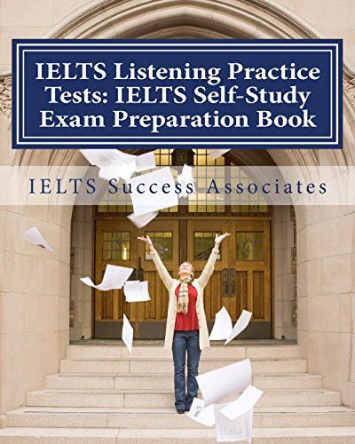 IELTS Listening Practice Tests - IELTS Self-Study Exam Preparation Book: For IELTS for Academic Purposes and General Training Modules