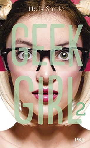 Geek Girl - tome 02 (2)