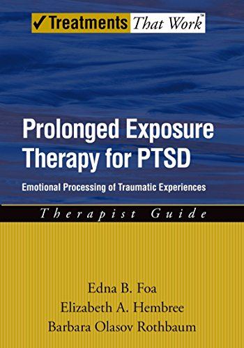 Prolonged Exposure Therapy for PTSD: Emotional Processing of Traumatic Experiences: Therapist Guide (Treatments That Work)