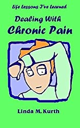 Dealing with Chronic Pain (Life Lesson I've Learned) (English Edition)