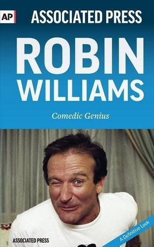 Robin Williams: Comedic Genius by Associated Press (2015-09-20)