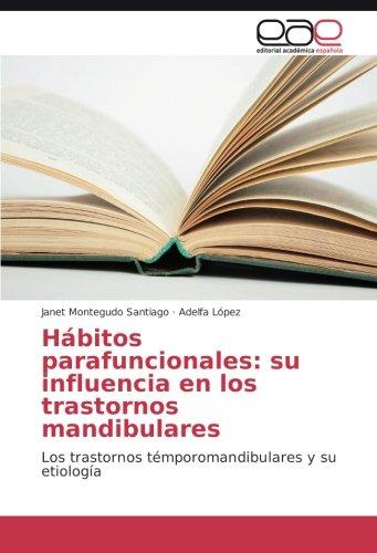 Hábitos parafuncionales: su influencia en los trastornos mandibulares por Montegudo Santiago Janet