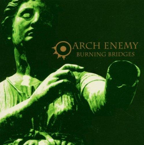 Burning Bridges by Arch Enemy (2007-08-02)