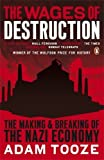 The Wages of Destruction: The Making and Breaking of the Nazi Economy by Adam Tooze (2008-02-26)