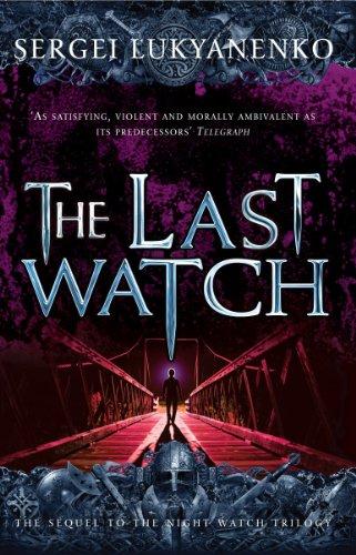 The Last Watch: (Night Watch 4) (Night Watch Trilogy)
