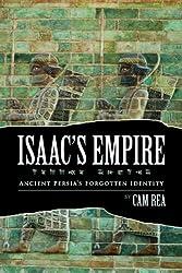 Isaac's Empire: Ancient Persia's Forgotten Identity