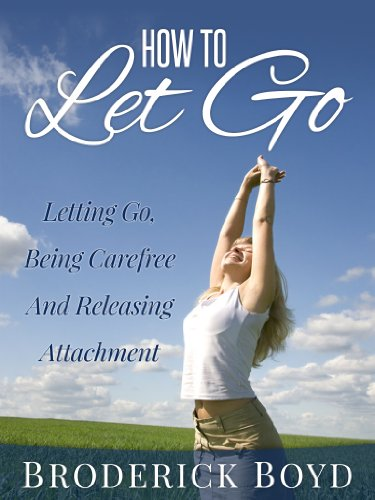 how-to-let-go-letting-go-being-carefree-and-releasing-attachment