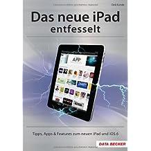 Das neue iPad entfesselt by Dirk Kunde (2012-10-24)