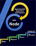 Beginning Web Application Development with Node (English Edition)