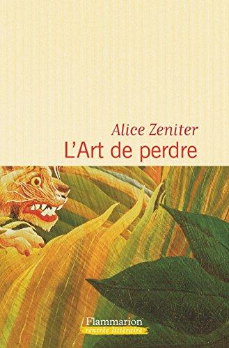 L'art de perdre : roman | Zeniter, Alice (1986-....). Auteur