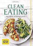 Clean Eating: Pur essen - gesünder leben (GU Diät&Gesundheit)