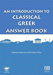 An Introduction to Classical Greek Answer Book (Level 1/2 Answer Book)