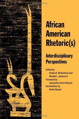 African American Rhetoric(s): Interdisciplinary Perspectives 1st edition by Richardson, Associate Professor Elaine B, Jackson II, Ronald (2007) Paperback