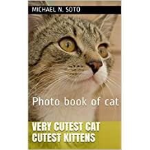 Photo book of cat: Very Cutest Cat Cutest Kittens (English Edition)