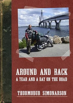 Around and back: A year and a day on the road (English Edition)