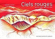 Ciels rouges sur la route de la soie par Isabelle Simler