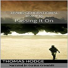 Trans-Generational Trauma: Passing It On